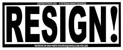 "Trump ""resign!"" Big Bumper Sticker-Printed On Weatherproof Durable Vinyl Plastic"
