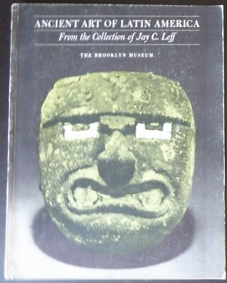 Ancient Art of Latin America From the Collection of Jay C Leff Maya Aztec Mexico