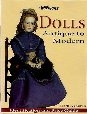 Warman's Dolls Antique to Modern ID Price Guide by Mark F. Moran...
