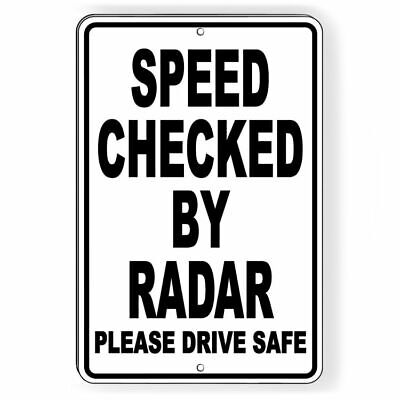 Speed Checked By Radar Please Drive Safe Metal Sign miles per hour mph SW053