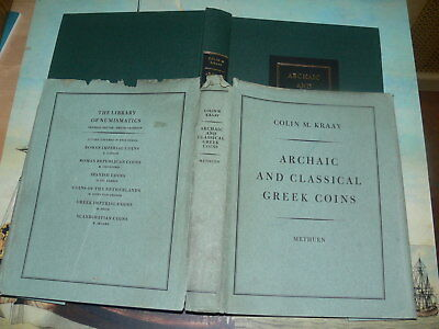 Kraay, Colin M. - ARCHAIC AND CLASSICAL GREEK COINS. First Edition Methuen 1976
