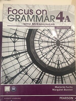 Focus on Grammar 4 A  Fourth edition by Fuchs and Bonner (2012) PEARSON