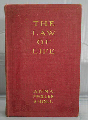 THE LAW OF LIFE antique old book red ANNA MCCLURE SHOLL THE GIRL THE WIFE WOMAN
