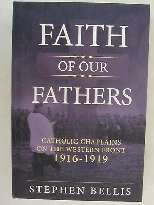 Faith of Our Fathers : Catholic Chaplains with the British Army on the Western F