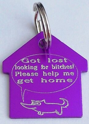 Funny Personalised Dog Tag Got Lost Looking For Bitches 35Mm Home Shape Tag