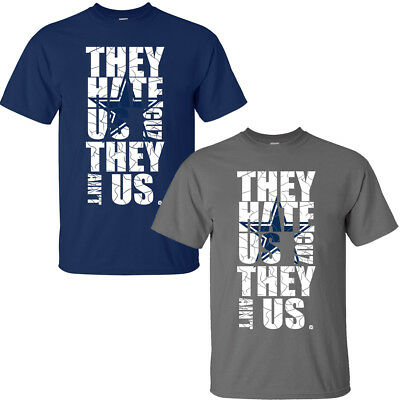 Dallas Cowboys Shirt They Hate Us Cuz They Ain't Us