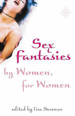Sex Fantasies by Women for Women, Lisa Sussman, Excellent