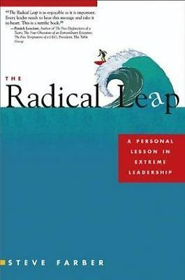 The Radical Leap : A Personal Lesson in Extreme Leadership by Steve Farber (2004
