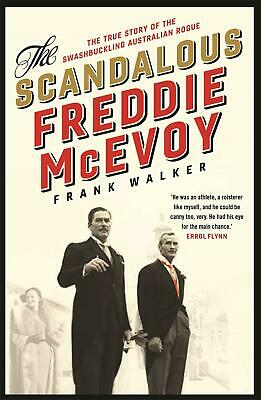 The Scandalous Freddie McEvoy: The true story of the swashbuckling Australian ro