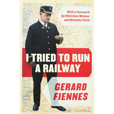 I Tried to Run A Railway by Gerard Fiennes (Paperback), New Arrivals, Brand New