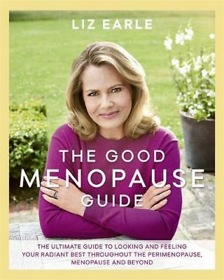 The Good Menopause Guide, Earle, Liz, New