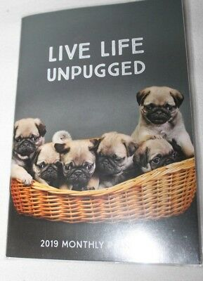 "Pug Dog 2019 Monthly Planner LIVE LIFE UNPUGGED 5"" x 7"""