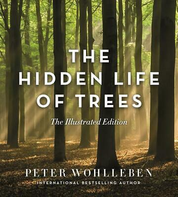 The Hidden Life of Trees (Illustrated Edition) by Peter Wohlleben Hardcover Book