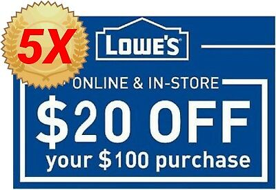 FIVE (5X) Lowes $20 Off $100 5COUPONS -Fast Delivery-InStore/Online ~ EXP 12/15