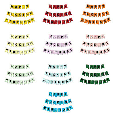 Happy Fucking Birthday Funny Humours Hilarious Bunting Banner Flags Decoration