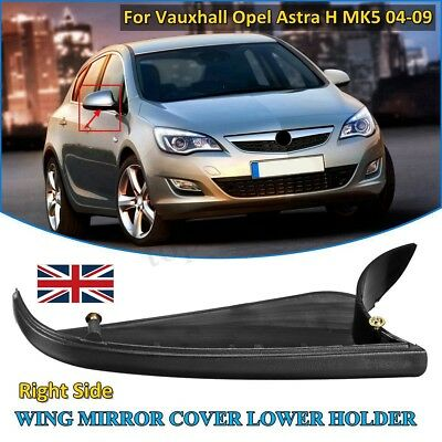Right Wing Mirror Cover Lower Holder O/S For Vauxhall Opel Astra H MK5 04-13