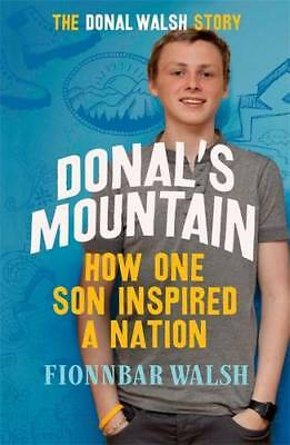 Donal's Mountain: How One Son Inspired a Nation, Walsh, Fionnbar, New