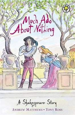 Much Ado About Nothing (Shakespeare Stories), Andrew Matthews, New