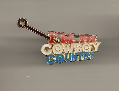 Vintage I'M IN COWBOY COUNTRY b2 old enamel pin