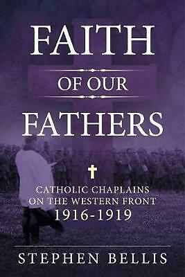 Faith of Our Fathers: Catholic Chaplains with the British Army on the Western Fr