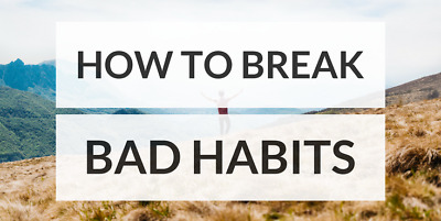 How To Break Bad Habits (ebook/pdf)