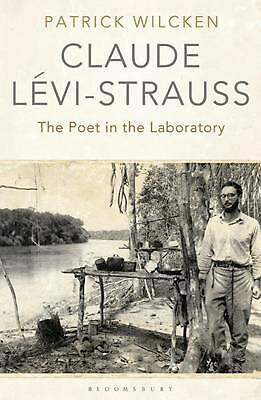 Claude Levi-Strauss: The Poet in the Laboratory by Patrick Wilcken (English) Pap