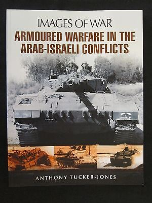 Armoured Warfare in the Arab-Israeli Conflicts - 160 pages, 200 illustrations