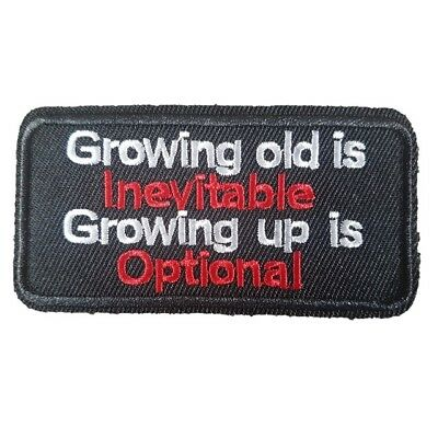 Growing Old Is Inevitable... Biker Jacket Iron On Patch words text slogan