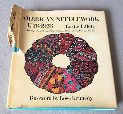 AMERICAN NEEDLEWORK 1776/1976 Leslie Tillett Foreword by Rose Kennedy