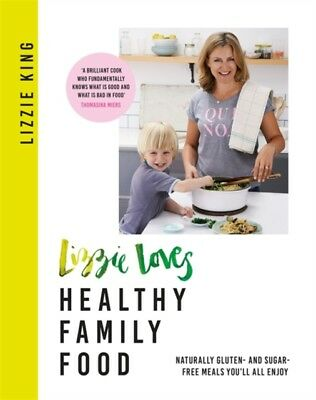 Lizzie Loves Healthy Family Food by Lizzie King  9781409183716