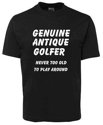 Genuine Antique funny  Golfer  tshirt play around Never too old aged