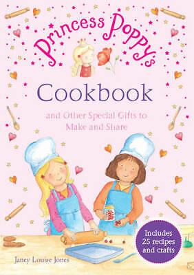 Princess Poppy's Cookbook: And other Special Gif, Jones, Janey Louise, Excellent