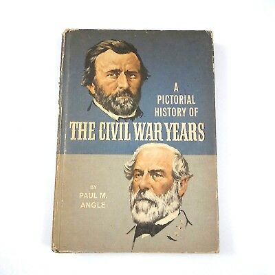 A Pictorial History of the Civil War Years by Paul M. Angle (1967, Hardback)