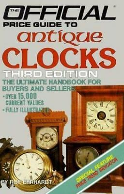 Antique Clocks: 3rd Edition [OFFICIAL PRICE GUIDE TO CLOCKS] [ House Of Collecti