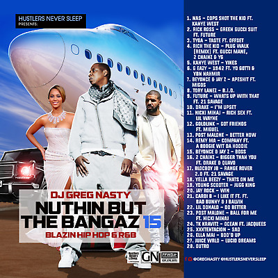 "DJ Greg Nasty - ""NUTHIN BUT THE BANGAZ 15""  Blazin Hip Hop & R&b"
