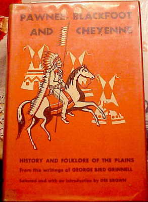 """1961 Ed-Grinnell-""""PAWNEE, BLACKFOOT & CHEYENNE-HISTORY & FOLKLORE OF THE PLAINS"""""""