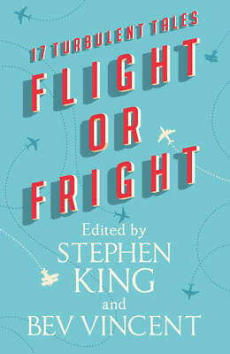 Flight or Fright By Stephen King & Bev Vincent [EB00K] [pdf,kindle.epub]