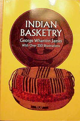 "1972 1st Ed-George Wharton James-""INDIAN BASKETRY-VG-NR!!!!!!!!!!!!!!!!"