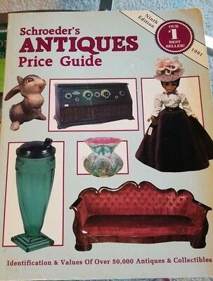 Schroeder's Antiques Price Guide Ninth Edition 1991 An Illustrated Value Guide