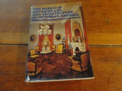 Book 1979 The World of Antiques Art & Architecture in Victorian America Bishop