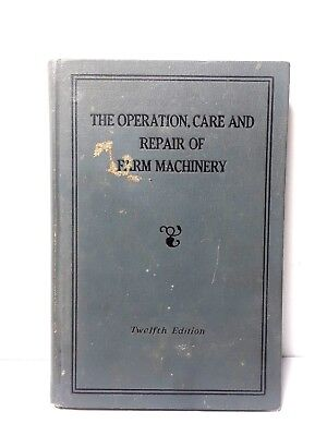 The Operation, Care, and Repair of Farm Machinery Twelfth Edition by John Deere