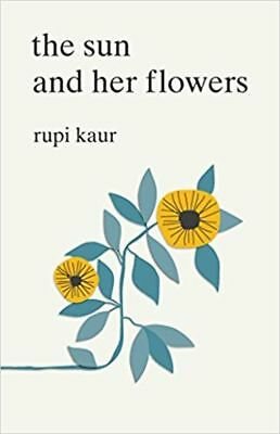 THE SUN AND HER FLOWERS by RUPI KAUR (ENGLISH) - BOOK