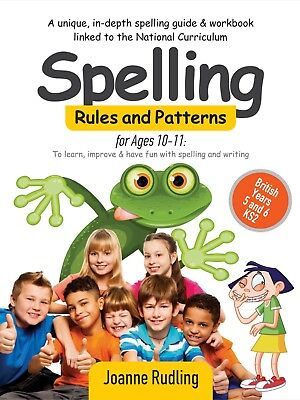 Spelling Rules and Patterns for Ages 10-11 by Joanne Rudling