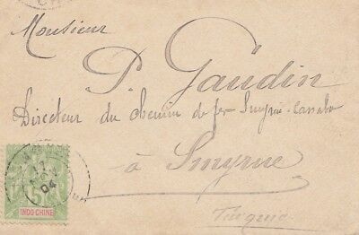 French colonies: Indo-chine 1904: letter to Smyrne/Turkey