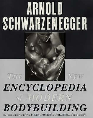 The New Encyclopedia of Modern Bodybuilding: The Bible of Bodybuilding, Fully Up