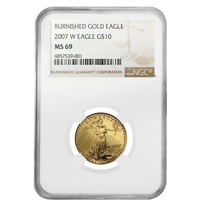 2007 W 1/4 oz $10 Burnished Gold American Eagle NGC MS 69