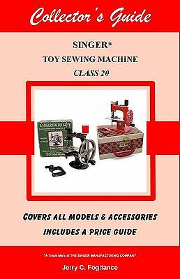 Singer 20 Toy Child's SewHandy Sewing Machine COLLECTOR'S ANTIQUE PRICE GUIDE