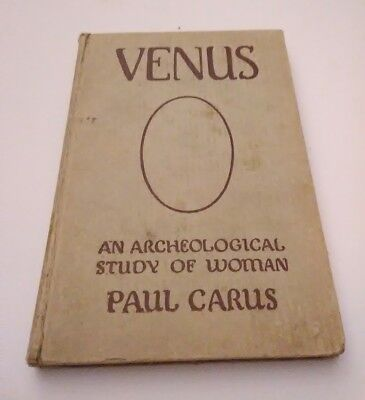 Rare 1916 Venus An Archaeological Study of Woman Paul Carus Illustrated Book