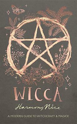 Wicca: A modern guide to witchcraft and magick by Harmony Nice Hardcover Book Fr