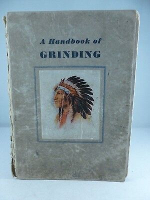 Rare ' A HANDBOOK of GRINDING '  industrial engineering CARBORUNDUM COMPANY